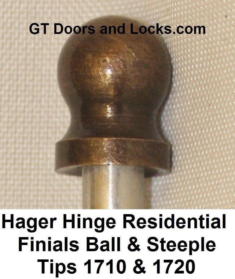Hager Hinge Finials Ball Tips Steeple Tips 1710 & 1720