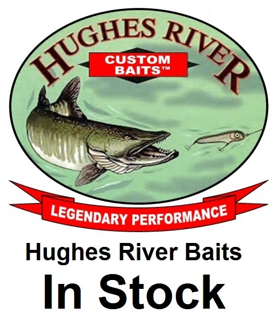 "Hughes River Baits Lures ""IN STOCK"""